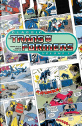 Classic Transformers Vol. 6 by Bob Budiansky, Ralph Macchio, Simon Furman, Andrew Wildman, Don Perlin, Geoff Senior, Frank Springer