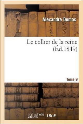 Le Collier de la Reine.Tome 9 by Dumas a