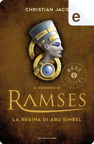 Il romanzo di Ramses - 4. La regina di Abu Simbel by Christian Jacq