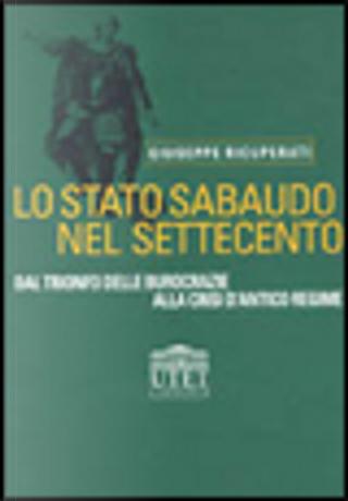 Lo Stato sabaudo nel Settecento by Giuseppe Ricuperati