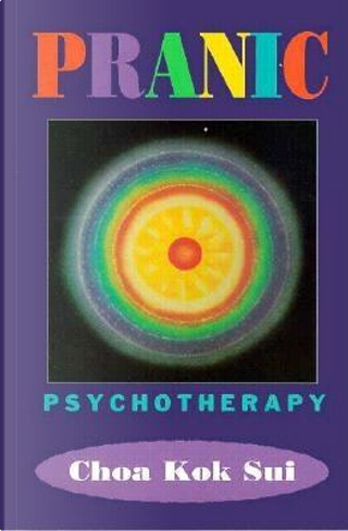 Pranic Psychotherapy by Choa Kok Sui