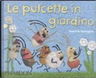 Le pulcette in giardino by Beatrice Alemagna