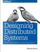 Designing Distributed Systems by Brendan Burns