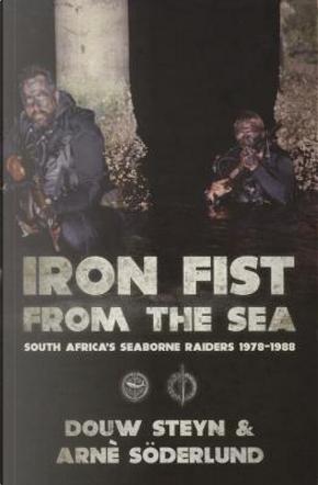 Iron Fist from the Sea by Daniel Steyn
