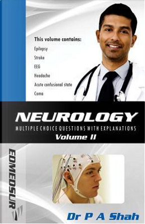 Neurology Multiple Choice Questions With Explanations by Parichay Shah