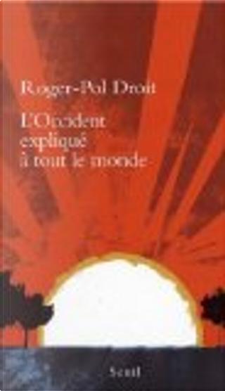 L'Occident expliqué à tout le monde by Roger-Pol Droit