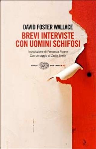 Brevi interviste con uomini schifosi by David Foster Wallace