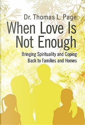 When Love Is Not Enough by Thomas L., Dr. Page