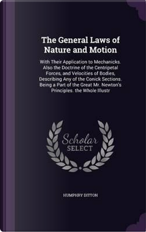 The General Laws of Nature and Motion by Humphry Ditton