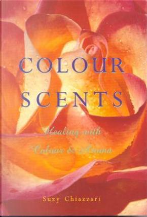 Colour Scents by Suzy Chiazzari