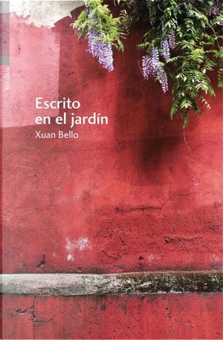Escrito en el jardín by Xuan Bello
