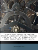 The Embryonic History of Imaginal Discs in Melophagus Ovinus L. by Henry Sherring Pratt