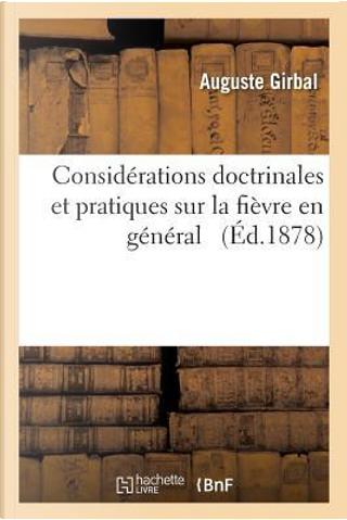 Considerations Doctrinales et Pratiques Sur la Fièvre en General by Girbal-a