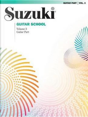 SUZUKI GUITAR SCHOOL 3 by Suzuki Method
