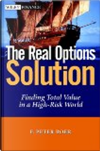 The Real Options Solution by F. Peter Boer