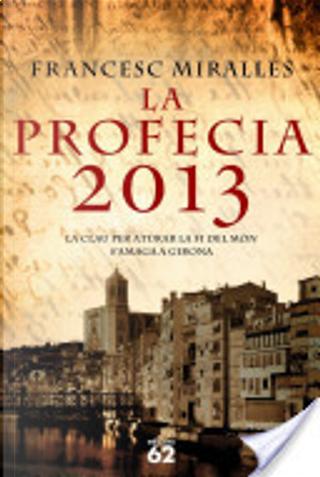 La profecia 2013 by Francesc Miralles