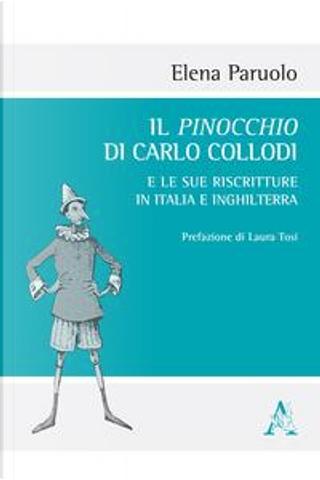 Il Pinocchio di Carlo Collodi e le sue riscritture in Italia e Inghilterra. Con DVD video by Elena Paruolo