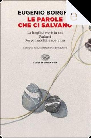 Le parole che ci salvano by Eugenio Borgna