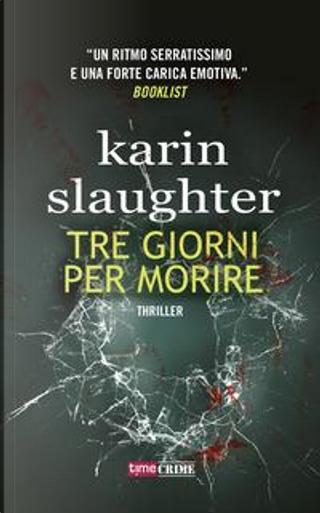 Tre giorni per morire by Karin Slaughter