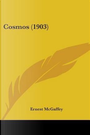 Cosmos by Ernest McGaffey