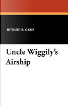 Uncle Wiggily's Airship by Howard R. Garis