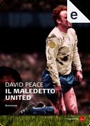Il maledetto United by David Peace