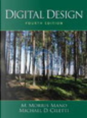 Digital Design by M. Morris Mano, Michael D. Ciletti, Morris M. Mano