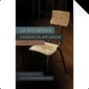La sociedad desescolarizada by Ivan Illich