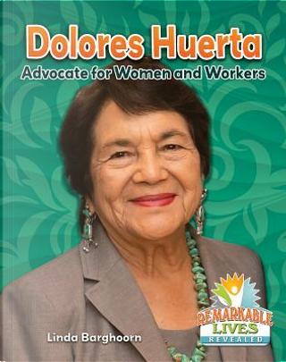 Dolores Huerta by Linda Barghoorn