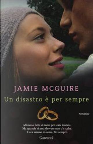 Un disastro è per sempre by Jamie McGuire