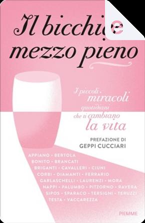 Il bicchiere mezzo pieno by AA. VV.