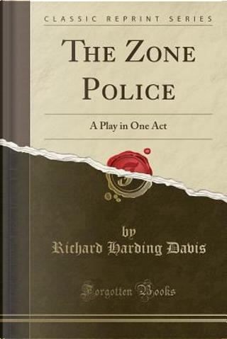The Zone Police by Richard Harding Davis