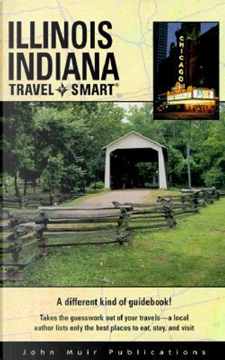 Travel Smart Illinois Indiana by Robin Neal Kaler