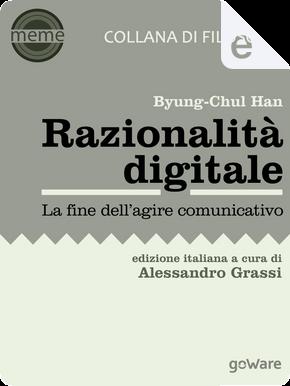 Razionalità digitale by Byung-Chul Han