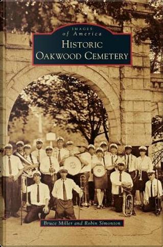 Historic Oakwood Cemetery by Bruce Miller