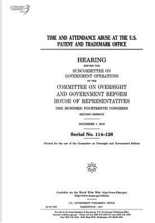 Time and Attendance Abuse at the U.s. Patent and Trademark Office by United States Congress