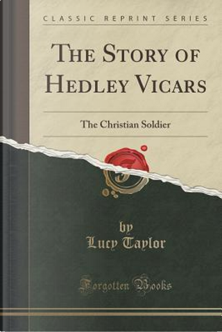 The Story of Hedley Vicars by Lucy Taylor