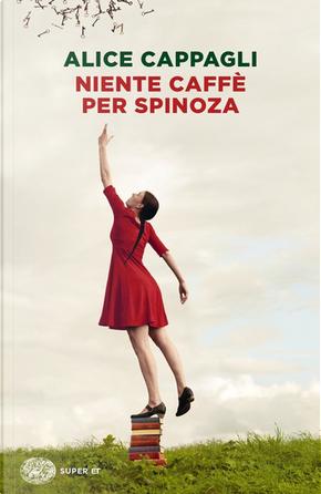 Niente caffè per Spinoza by Alice Cappagli