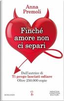 Finchè amore non ci separi by Anna Premoli