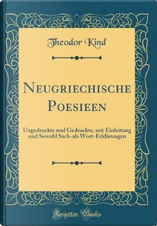 Neugriechische Poesieen by Theodor Kind