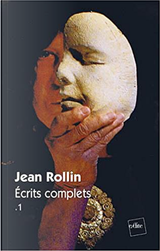 Écrits complets, Vol. 1 by Jean Rollin