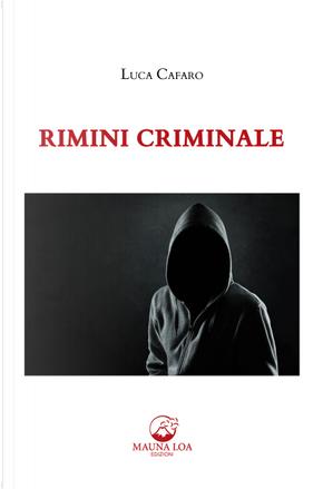 Rimini criminale by Luca Cafaro