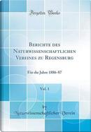 Berichte des Naturwissenschaftlichen Vereines zu Regensburg, Vol. 1 by Naturwissenschaftlicher Verein