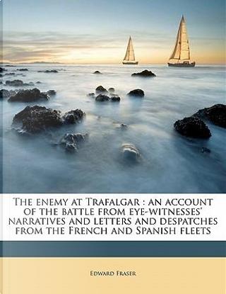 The Enemy at Trafalgar by Edward Fraser