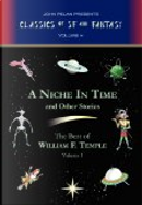 A Niche in Time and Other Stories by William F. Temple
