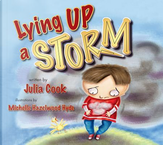 Lying Up a Storm by Julia Cook