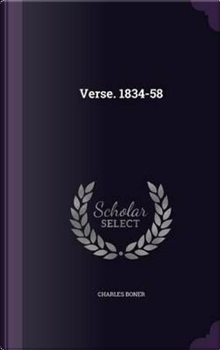 Verse. 1834-58 by Charles Boner