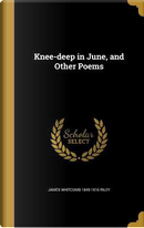 KNEE-DEEP IN JUNE & OTHER POEM by James Whitcomb 1849-1916 Riley