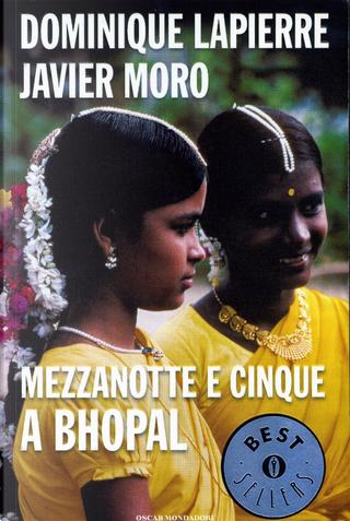 Mezzanotte e cinque a Bhopal by Dominique Lapierre, Javier Moro
