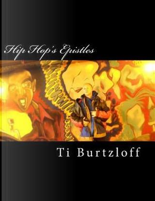 Hip Hop's Epistles by Ti Burtzloff